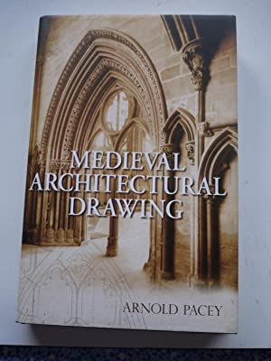 MEDIEVAL ARCHITECTURAL DRAWING: ARNOLD PACEY