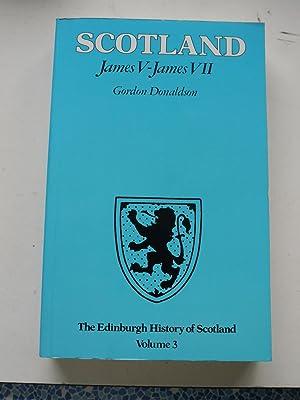 SCOTLAND JAMES V - JAMES VII. Volume: GORDON DONALDSON