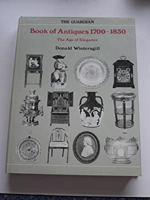 The Guardian BOOK OF ANTIQUES 1700-1830 the age of elegance