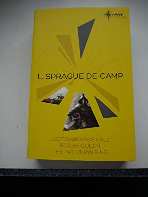 LEST DARKNESS FALLS, ROGUE QUEEN, THE TRITONIAN: L.SPRAGUE DE CAMP