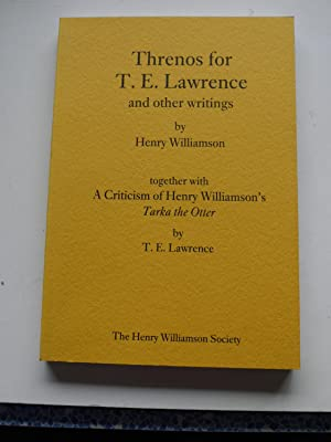 THRENOS FOR T.E.LAWRENCE and other writings together: HENRY WILLIAMSON T.E.