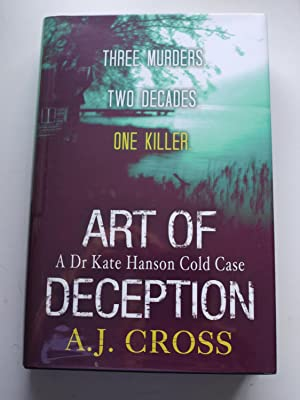 ART OF DECEPTION. A Dr Kate Hanson cold case, ** Signed & Dated **