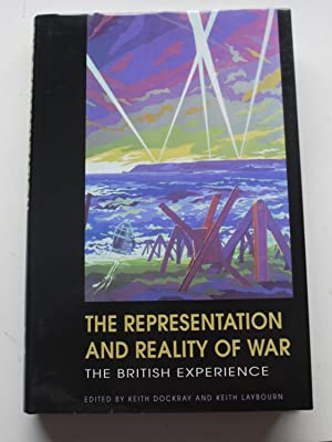 THE REPRESENTATION AND REALITY OF WAR the: KEITH DOCKRAY &