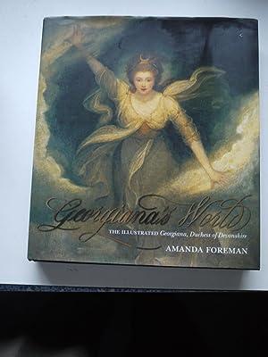 GEORGIANA'S WORLD the illustrated Georgiana, Duchess of: AMANDA FOREMAN