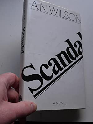 SCANDAL or Priscilla's Kindness.: A.N. WILSON