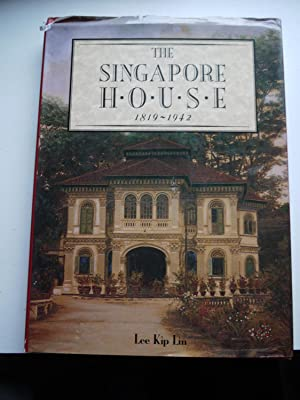 THE SINGAPORE HOUSE 1819-1942: LEE KIP LIN