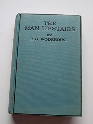 THE MAN UPSTAIRS: P.G.WODEHOUSE