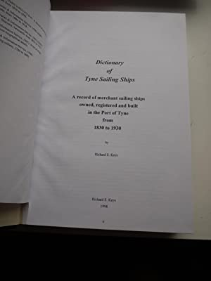 DICTIONARY OF TYNE SAILING SHIPS a record of merchant sailing ships owned,registered and built in ...