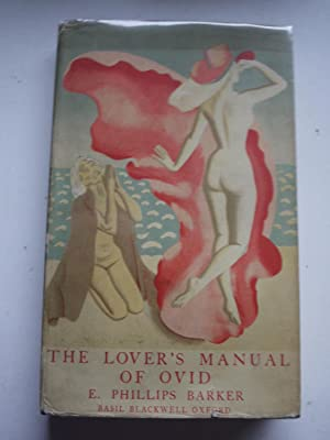 THE LOVER'S MANUAL OF OVID: E,PHILLIPS BARKER