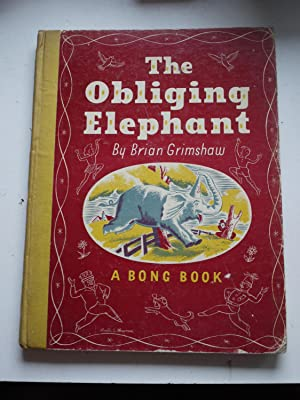 THE OBLIGING ELEPHANT A Bong Book: BRIAN GRIMSHAW