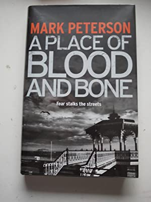 A PLACE OF BLOOD AND BONE ** Signed **
