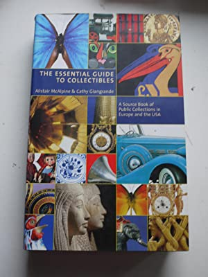 THE ESSENTIAL GUIDE TO COLLECTIBLES a Source Book of Public Collections in Europe and the USA ** ...