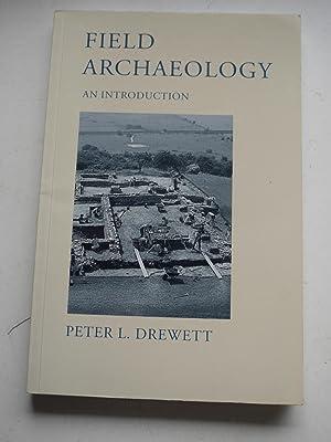 FIELD ARCHAEOLOGY an introduction: PETER L.DREWETT