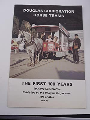 DOUGLAS CORPORATION HORSE TRAMS, the first 100 years.: HARRY CONSTANTINE.