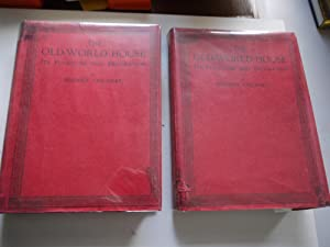 THE OLD WORLD HOUSE its furniture and decoration, 2 Volumes, Dust Jackets