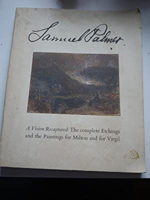 SAMUEL PALMER A Vision Recaptured The complete