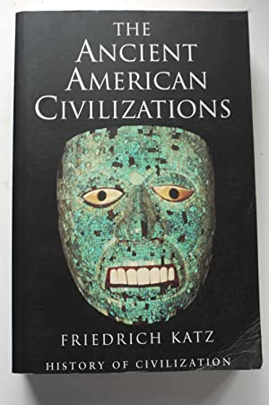 THE ANCIENT AMERICAN CIVILIZATIONS,