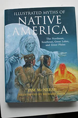 ILLUSTRATED MYTHS OF NATIVE AMERICA. the northeast, southeast. great lakes, & great plains.