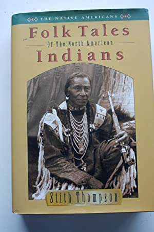 FOLK TALES of the NORTH AMERICAN INDIANS.