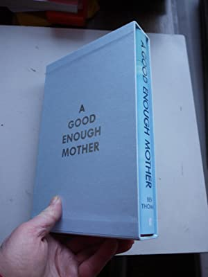 A GOOD ENOUGH MOTHER, ** Limited Edition * Signed * Slipcase * bookmark **