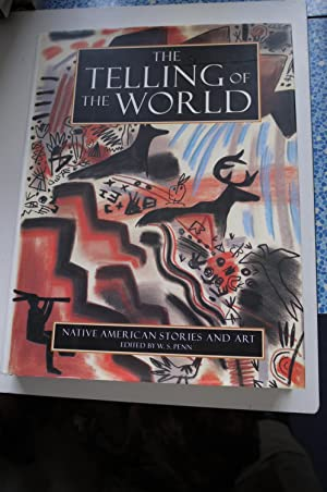THE TELLING OF THE WORLD Native American stories and art
