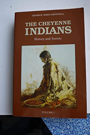 THE CHEYENNE INDIANS history and Society, Volume one