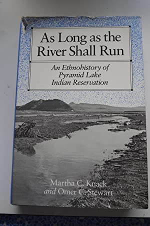 AS LONG AS THE RIVER SHALL RUN. an ethnohistory of Pyramid Lake Indian Reservation.