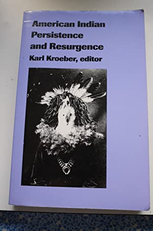 AMERICAN INDIAN PERSISTENCE AND RESURGENCE.