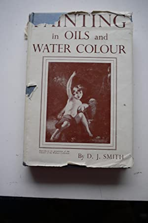 PAINTING IN OILS AND WATER COLOUR.: D.J.SMITH.