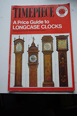 TIMEPIECE A Price Guide to LONGCASE CLOCKS: unknown
