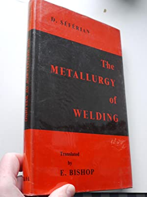 THE METALLURGY OF WELDING: D.SEFERIAN
