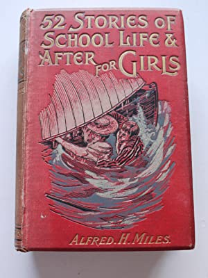 52 STORIES OF SCHOOL LIFE FOR GIRLS. ** SIGNED by Alfred Miles **