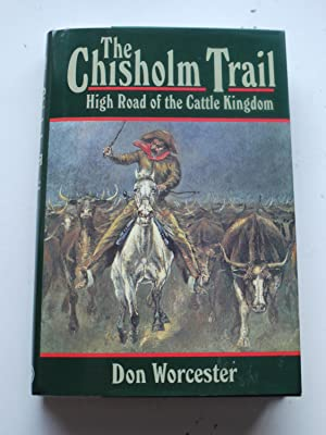 THE CHISHOLM TRAIL High Road of the Cattle Kingdom