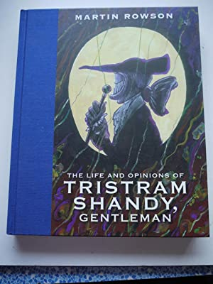 The Life and Opinions of TRISTRAM SHANDY: MARTIN ROWSON