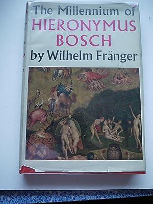 THE MILLENNIUM OF HIERONYMUS BOSCH ** Dust: WILHELM FRANGER
