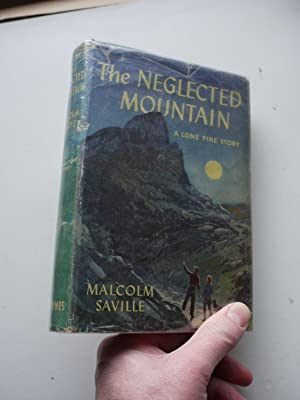 THE NEGLECTED MOUNTAIN a lone pine story