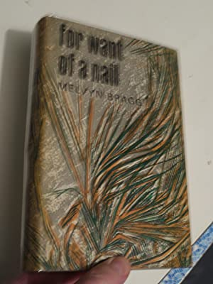 FOR WANT OF A NAIL. ** inscribed and SIGNED by the author **