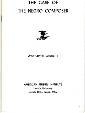 The Case of the Negro Composer.: Orrin Clayton Suthern, II.