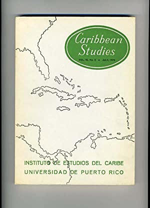 Caribbean Studies Volume 10, Number 2, July, 1970: G. Debien, J. Houdaille, Abraham F. Lowenthal, ...