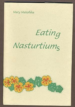 Eating Nasturtiums: Mary Makofske (SIGNED)