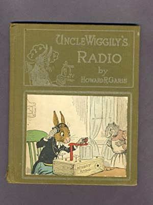 Uncle Wiggily's Radio or How the Bad Animals Listened In and Uncle Wiggily's Big Snow ...