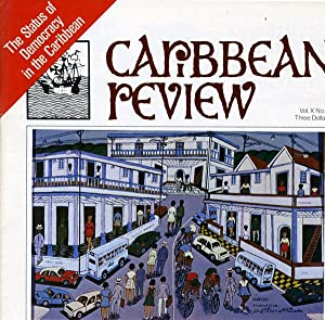 Caribbean Review: Volume X (10), Number 2, Spring 1981: Barry B. Levine, editor (Carl Stone, Lord ...