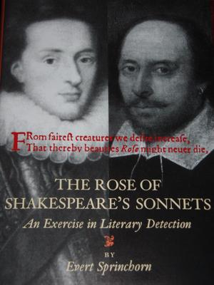 The Rose of Shakespeare's Sonnets: An Exercise in Literary Detection: Evert Sprinchorn & ...