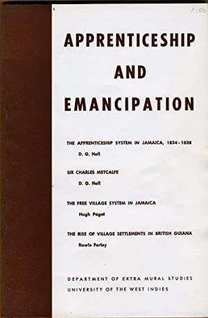 Apprenticeship and Emancipation: The Apprenticeship System in Jamaica, 1834-1838; Sir Charles ...