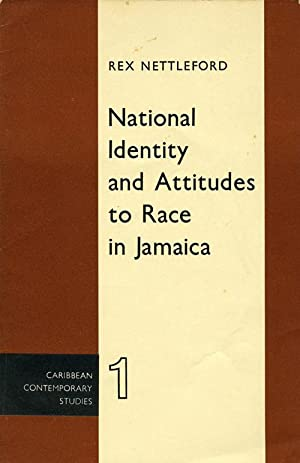 National Identity and Attitudes to Race in Jamaica: Caribbean Contemporatry Studies: Rex Nettleford