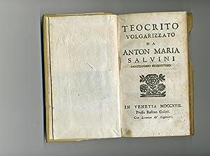 TEOCRITO VOLGARIZZATO, DA ANTON MARIA SALVINI.: Theocritus & Anton Maria Salvini