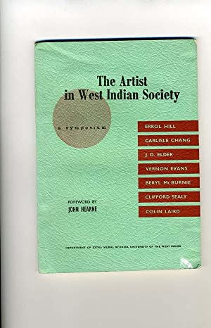 The Artist in West Indian Society: A Symposium: Errol Hill (editor), John Hearne (foreword), ...
