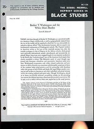 Booker T. Washington and the White Man's Burden (Bobbs-Merrill Reprint Series in Black Studies...