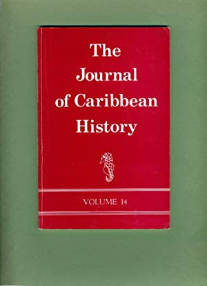 The Journal of Caribbean History: Volume 14, 1981: Douglas Hall (editor) Kusha Haraksingh; Peter D....