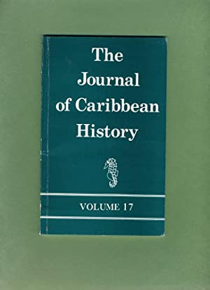 The Journal of Caribbean History: Volume 17, 1982: Woodville K. Marshall (editor) Swinthin Wilmot; ...